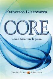 Core, come Dissolvere la Paura - Omaggio PDF