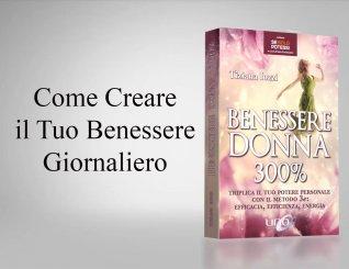 Benessere Donna 300% - Come Creare il tuo Benessere Giornaliero - Omaggio Video