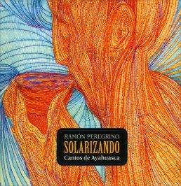 Solarizando - Cantos de Ayahuasca