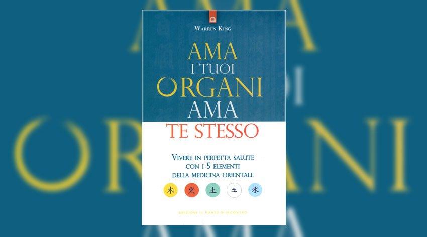 Ama i tuoi Organi, Ama te Stesso