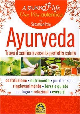 """Anteprima del libro """"Una Vita Autentica - A Pukka Life - Ayurveda"""" di Sebastian Pole"""