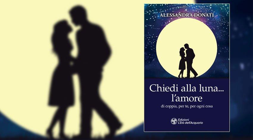 Chiedi alla Luna l'Amore: scopri cosa troverai nel libro