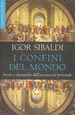 """Anteprima del libro """"I Confini del Mondo"""" di Igor Sibaldi"""