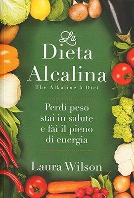 """Anteprima del libro """"La Dieta Alcalina"""" di Laura Wilson"""