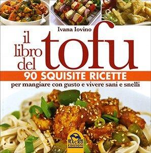 Il Libro del Tofu - Crêpe, crocchette & spiedini