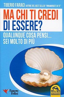 """Anteprima del libro """"Ma Chi Ti Credi di Essere?"""" di Tiberio Faraci"""