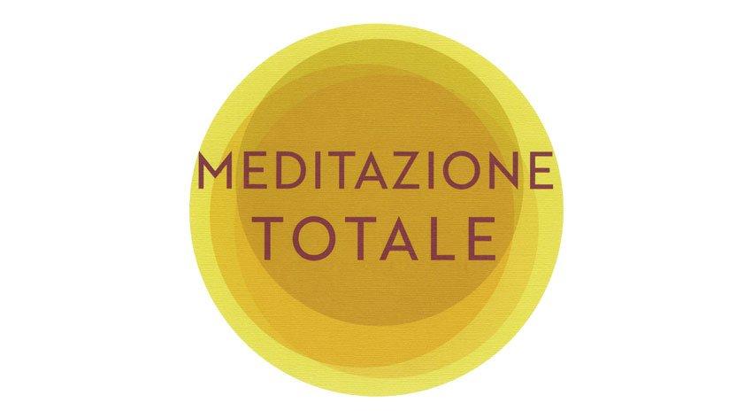 Scopri cosa significa meditazione totale