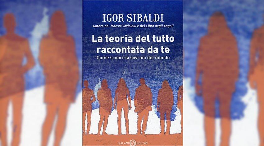 """Nuovo libro di Igor Sibaldi """"La Teoria del Tutto"""""""