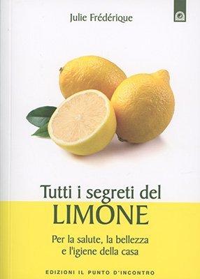 """Anteprima del libro """"Tutti i Segreti del Limone"""" di Julie Frédérique"""