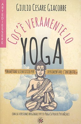 """Anteprima del libro """"Cos'è Veramente lo Yoga"""" di Giulio Cesare Giacobbe"""