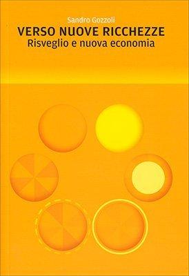 """Anteprima del libro """"Verso Nuove Ricchezze"""" Di Sandro Gozzoli"""