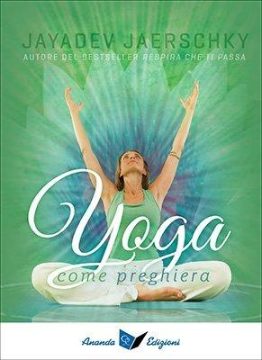 Yoga Come Preghiera - Prefazione di Swami Mangalananda