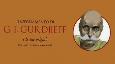 Gurdjieff: le sue origini e il suo insegnamento