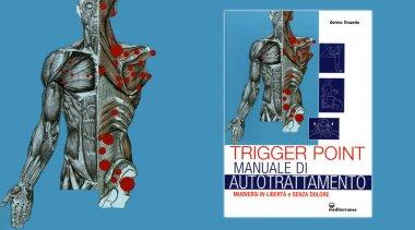 Dolori muscolari: che cosa sono i Trigger Point e com'è possibile trattarli?