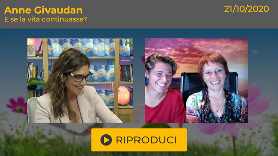 """Webinar Gratuito con Anne Givaudan: """"E se la vita continuasse?"""""""