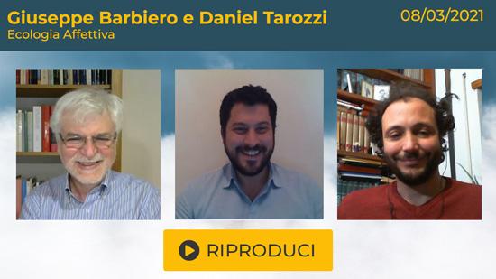 Webinar Gratuito con Giuseppe Barbiero e Daniel Tarozzi: Ecologia affettiva, il rimedio della biofilia al di là del bene e del male