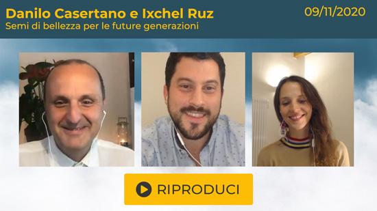 """Webinar Gratuito con Danilo Casertano e Ixchel Ruz: """"Semi di bellezza per le future generazioni"""""""