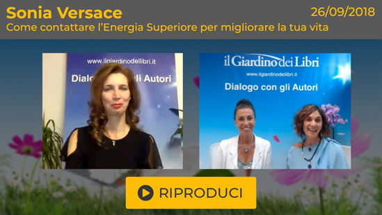 """Webinar Gratuito: """"Come contattare l'Energia Superiore per migliorare la tua vita"""" con Sonia Versace"""