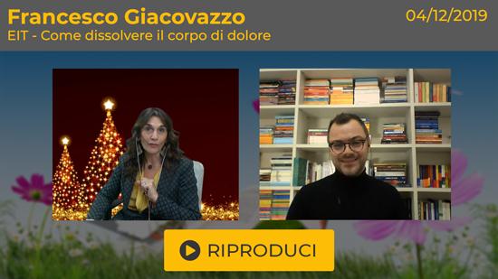 """Webinar Gratuito """"EIT - Come dissolvere il corpo di dolore"""" con Francesco Giacovazzo"""