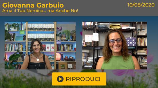 """Webinar Gratuito """"Ama il Tuo Nemico... ma anche No"""" con Giovanna Garbuio"""