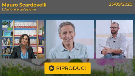 """Webinar gratuito - Intervista a Mauro Scardovelli: """"L'Amore è un'azione"""""""