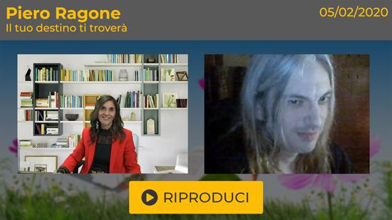 """Webinar Gratuito """"Il tuo Destino ti troverà per quanto Lontano tu possa Andare"""" con Piero Ragone"""